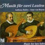 Music For Two Lutes - Anne Van Royen (lute); Anthony Bailes (lute)