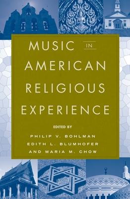 Music in American Religious Experience - Bohlman, Philip V (Editor)
