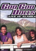 Music in High Places: Goo Goo Dolls - Live in Alaska
