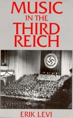Music in the Third Reich - Levi, Erik