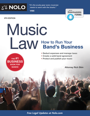 Music Law: How to Run Your Band's Business - Stim, Richard, Attorney