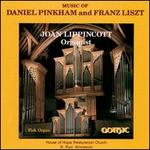 Music of Daniel Pinkham and Franz Liszt