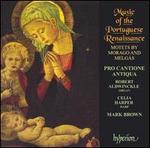 Music of the Portuguese Renaissance: Motets by Morago and Melgás