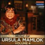 Music of Ursula Mamlok, Vol. 4
