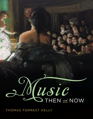 Music then and now with access code book by thomas forrest kelly music then and now with access code kelly thomas forrest fandeluxe Gallery