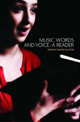 Music, Words and Voice: A Reader - Clayton, Martin (Editor)
