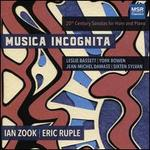 Musica Incognita: 20th Century Sonatas for Horn and Piano