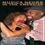 Musica Negra in the Americas [2000]