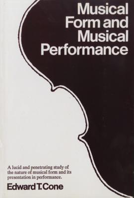 Musical Form and Musical Performance - Cone, Edward T