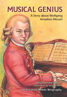Musical Genius: A Story about Wolfgang Amadeus Mozart - Allman, Barbara