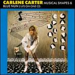 Musical Shapes/Blue Nun - Carlene Carter