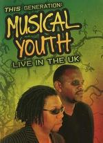 Musical Youth: This Generation - Live in the UK