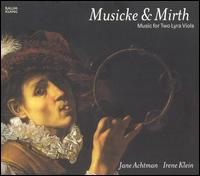 Musicke & Mirth: Music for Two Lyra Viols - Jane Achtman (viol)