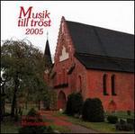 Musik till tr�st, 2005