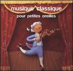 Musiques Classique pour Petites Oreilles