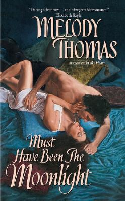 Must Have Been the Moonlight - Thomas, Melody