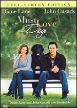 Must Love Dogs [P&S] - Gary David Goldberg