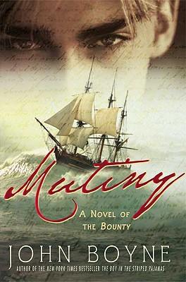 Mutiny: A Novel of the Bounty - Boyne, John