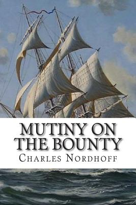Mutiny on the Bounty - Nordhoff, Charles, and Norman Hall, James