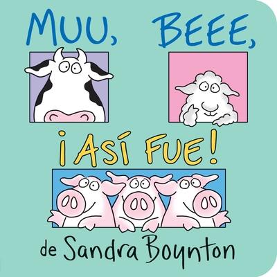 Muu. Beee. Asi Fue! (Moo, Baa, La La) - Boynton, Sandra (Illustrator)