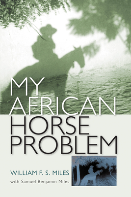 My African Horse Problem - Miles, William F S, and Miles, Samuel Benjamin