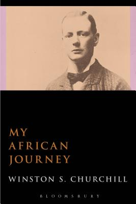 My African Journey - Churchill, Winston S., Sir