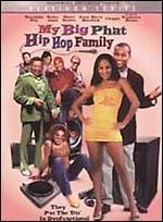 My Big Phat Hip Hop Family