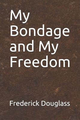 My Bondage and My Freedom - Douglass, Frederick