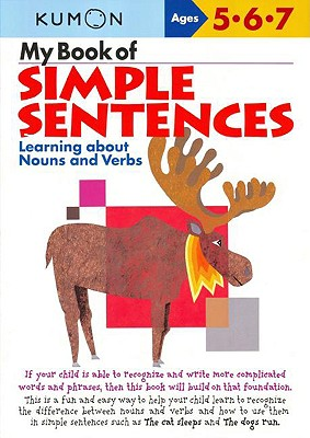 My Book of Simple Sentences: Learning about Nouns and Verbs - Kumon Publishing (Creator)