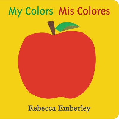 My Colors/ MIS Colores - Emberley, Rebecca