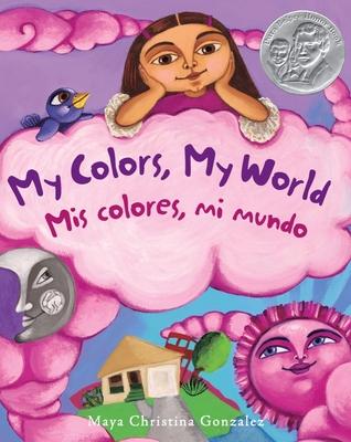 My Colors, My World/Mis Colores, Mi Mundo - Gonzalez, Maya Christina