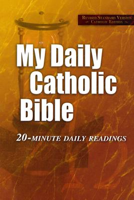 My Daily Catholic Bible-RSV: 20-Minute Daily Readings - Thigpen, Paul, Dr., PhD (Editor)
