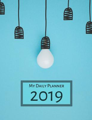 My Daily Planner - 2019: 8 1/2 X 11 - 365 Pages - Lightbulbs on Blue Background Cover - Reed, Hannah