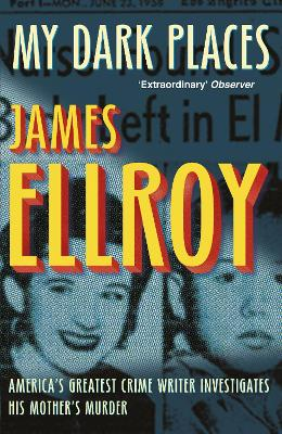 My Dark Places - Ellroy, James