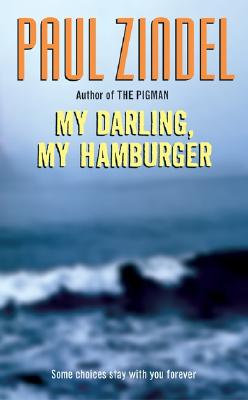 My Darling, My Hamburger: Simple Changes to Get the Most Out of Life for the Rest of Your Life - Zindel, Paul