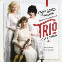 My Dear Companion: Selections from the Trio Collection - Dolly Parton / Emmylou Harris / Linda Ronstadt
