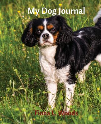 My Dog Journal - Woods, Fiona L