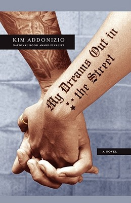 My Dreams Out in the Street - Addonizio, Kim
