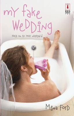 My Fake Wedding - Ford, Mina