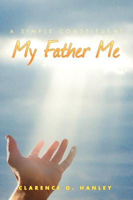 My Father Me - Hanley, Clarence G