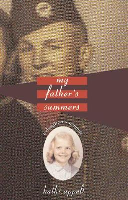 My Father's Summers: A Daughter's Memoir - Appelt, Kathi