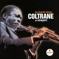 My Favorite Things: Coltrane at Newport - John Coltrane