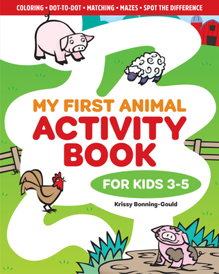 My First Animal Activity Book: For Kids 3-5 - Bonning-Gould, Krissy