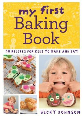 My First Baking Book - Johnson, Becky