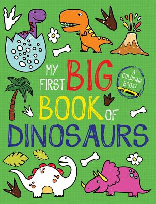 My First Big Book of Dinosaurs - Little Bee Books