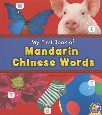 My First Book of Mandarin Chinese Words - Kudela, Katy R.