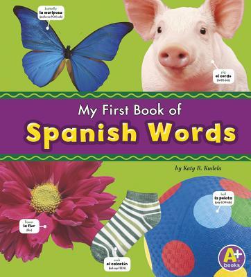 My First Book of Spanish Words - Kudela, Katy R