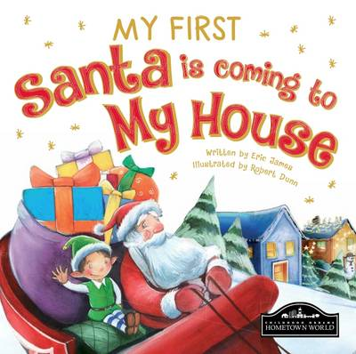 My First Santa is Coming to My House -