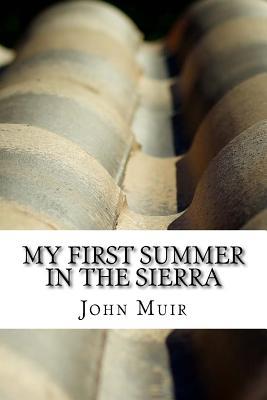 My First Summer in the Sierra - Muir, John