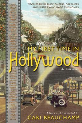 My First Time in Hollywood - Beauchamp, Cari (Editor)